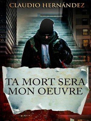 cover image of Ta mort sera mon oeuvre