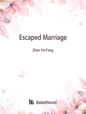cover image of Escaped Marriage
