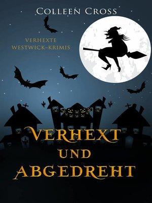 cover image of Verhext und abgedreht