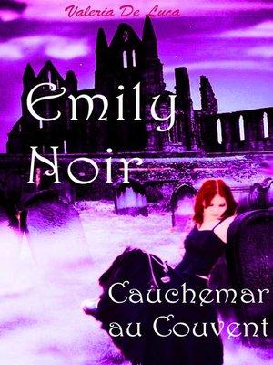 cover image of Emily Noir. Cauchemar au couvent