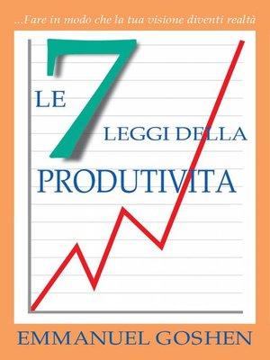 cover image of LE 7 LEGGI DELLA PRODUTIVITA'--Fare in modo che la tua visione diventi realtà