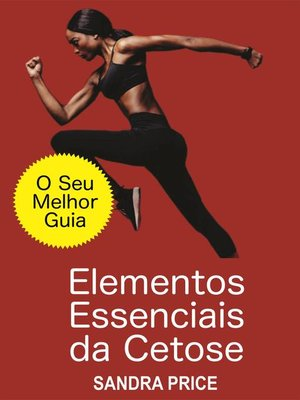 cover image of Elementos Essenciais da Cetose--O Seu Melhor Guia para Ter Sucesso com a Dieta Cetogênica