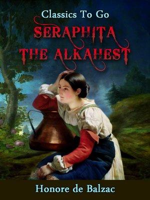 cover image of Seraphita--The Alkahest