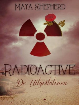 cover image of Radioactive, De Uitgestotenen