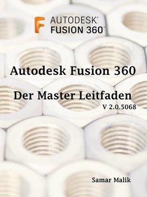 cover image of Autodesk Fusion 360- Der Master-Leitfaden