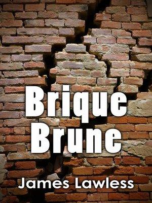 cover image of Brique Brune