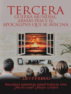 cover image of Tercera Guerra Mundial, armas de PEM y el apocalipsis que se avecina