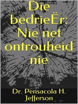 cover image of Die bedrieËr