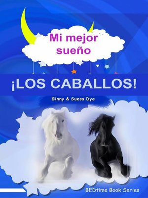 cover image of Mi mejor sueño  ¡LOS CABALLOS!