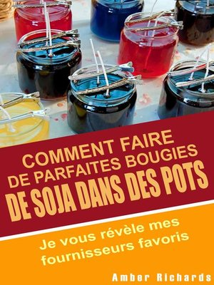 cover image of Comment faire de parfaites  bougies de soja dans des pots--Je vous révèle mes fournisseurs favoris