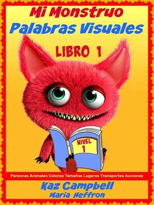 cover image of Mi Monstruo Palabras Visuales Nivel 1 Libro 1