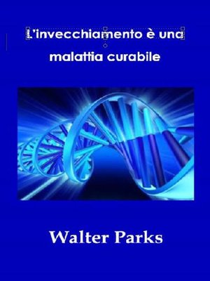 cover image of L'invecchiamento è una malattia curabile