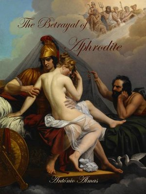 cover image of The betrayal of Aphrodite