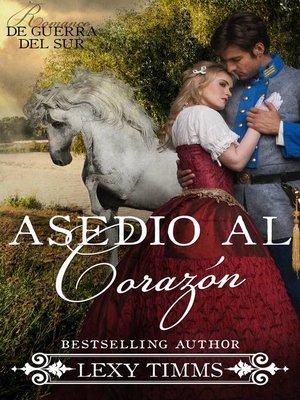cover image of Asedio al corazón
