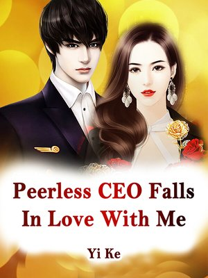 cover image of Peerless CEO Falls In Love With Me