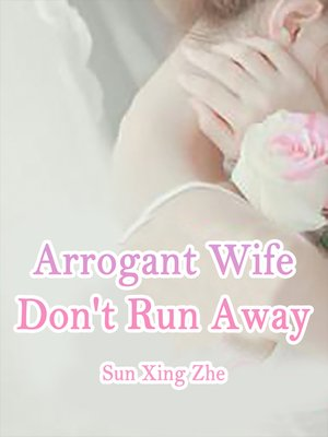 cover image of Arrogant Wife, Don't Run Away
