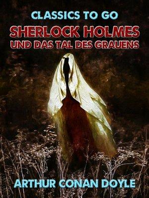cover image of Sherlock Holmes und das Tal des Grauens