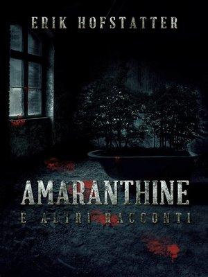 cover image of Amaranthine e altri racconti