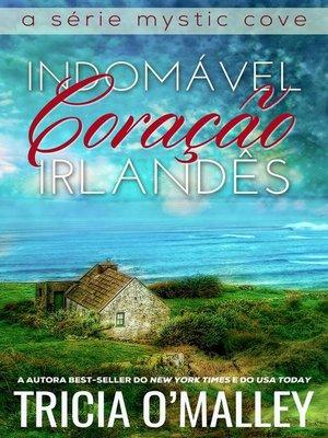 cover image of Indomável Coração Irlandês