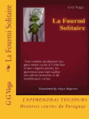 cover image of La fourmi solitaire