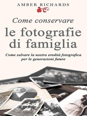 cover image of Come Conservare Le Fotografie Di Famiglia