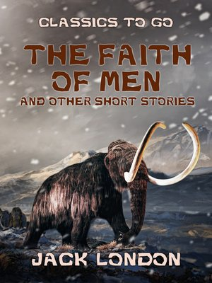 cover image of The Faith of Men and Other Short Stories