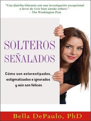 cover image of Solteros señalados