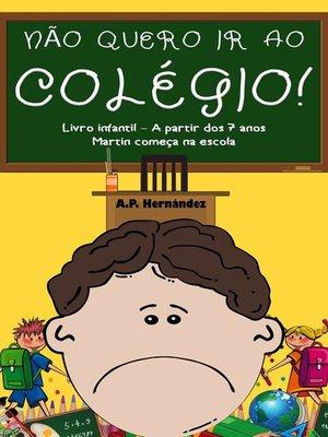 cover image of Não Quero ir ao Colégio! Livro Infantil – a partir Dos 7 Anos.  Martin Começa na Escola
