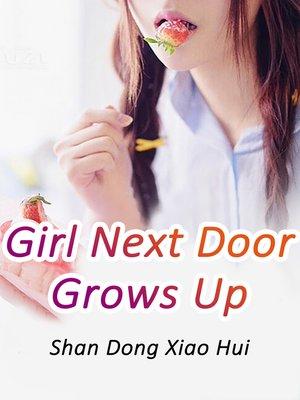 cover image of Girl Next Door Grows Up, Volume 3
