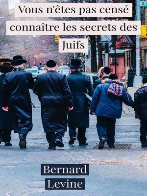 cover image of Vous n'êtes pas censé connaître les secrets des Juifs