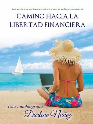 cover image of Camino Hacia La Libertad Financiera