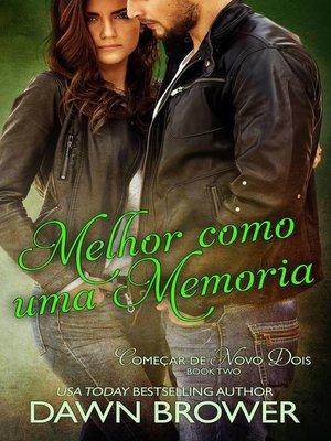 cover image of Melhor como uma memoria