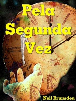 cover image of Pela Segunda Vez