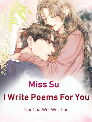 cover image of Miss Su, I Write Poems For You