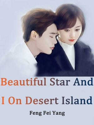 cover image of Beautiful Star and I On Desert Island, Volume 2