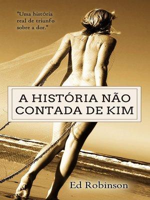 cover image of A História Não Contada De Kim