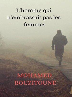 cover image of L'homme qui n'embrassait pas les femmes