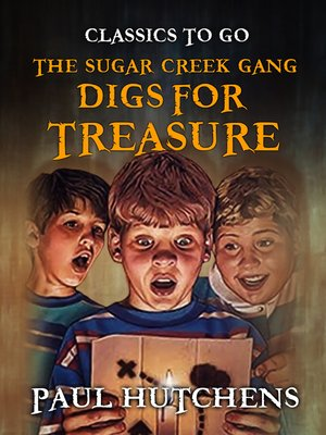 cover image of The Sugar Creek Gang Digs for Treasure