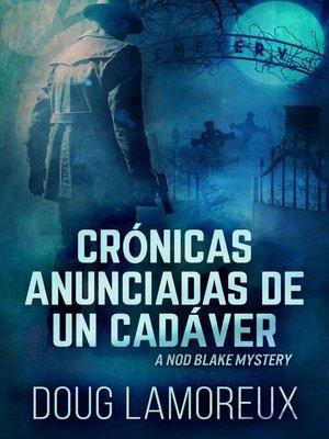 cover image of Crónicas anunciadas de un cadáver