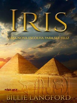 cover image of Iris--Uma Nova Escolha Para Ser Feliz