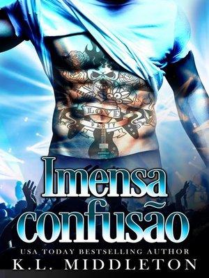 cover image of Imensa confusão