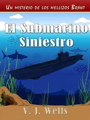 cover image of El Submarino Siniestro