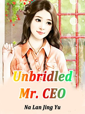 cover image of Unbridled Mr. CEO