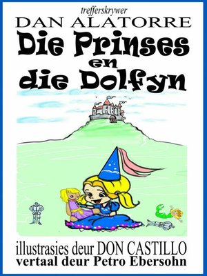 cover image of Die Prinses en die Dolfyn