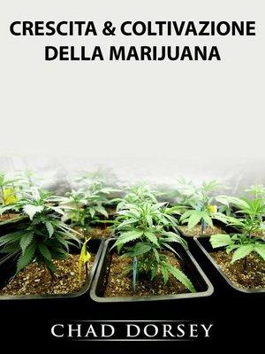 cover image of Crescita & Coltivazione della Marijuana