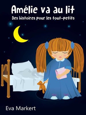 cover image of Amélie va au lit--Des histoires pour les tout-petits