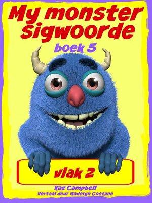 cover image of My monster sigwoorde vlak 2 boek 5