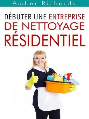 cover image of Débuter une entreprise de nettoyage résidentiel