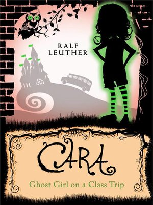 cover image of Cara – Ghost Girl on a Class Trip