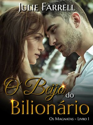 cover image of O Beijo do Bilionário--Os Magnatas 01